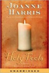 Holy Fools: Holy Fools (Audio) - Joanne Harris, Suzanne Bertish