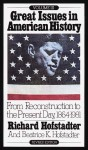 Great Issues in American History, Vol. III: From Reconstruction to the Present Day, 1864-1981 - Richard Hofstadter, Beatrice K. Hofstadter