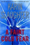 A Faint Cold Fear - Karin Slaughter
