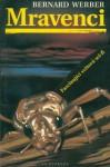 Mravenci - Bernard Werber, Richard Podaný
