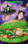 Space Lizards Ate My Sister! - Mark Griffiths, Pete Williamson