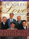 Boundless Love: A Tribute to the Cathedrals - Tom Fettke, Joseph Linn, Mosie Lister