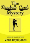 The Baseball Card Mystery (Sam Morgan Mysteries) - Veda Boyd Jones