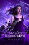 Ultraviolet Catastrophe - Jamie Grey