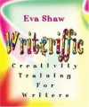 Writeriffic: Creativity Training for Writers - Eva Shaw