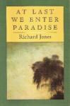 At Last We Enter Paradise - Richard Jones