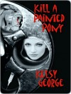 Kill A Painted Pony (eBook) - Kelsy George