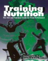 Training Nutrition: The Diet and Nutrition Guide for Peak Performance - Edmund R. Burke