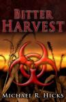 Bitter Harvest - Michael R. Hicks