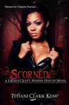 Scorned (LeKrista Scott, Vampire Hunted) - Tyffani Clark Kemp