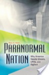 Paranormal Nation: Why America Needs Ghosts, UFOs, and Bigfoot - Marc E Fitch