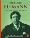 The Trial of Oscar Wilde - Richard Ellmann