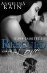 Rescued Love - Angelina Rain