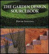 The Garden Design Sourcebook: The Essential Guide To Garden Materials And Structures - David Stevens
