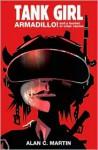 Tank Girl Armadillo!: A Novel - Alan Martin