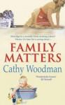 Family Matters - Cathy Woodman, Tanya Myers