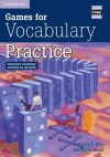 Games for Vocabulary Practice: Interactive Vocabulary Activities for All Levels - Felicity O'Dell