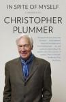In Spite of Myself in Spite of Myself in Spite of Myself - Christopher Plummer