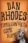 Timoleon Vieta Come Home - Dan Rhodes