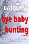 Bye Baby Bunting - Tannis Laidlaw