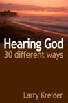 Hearing God 30 Different Ways - Larry Kreider