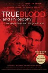 True Blood and Philosophy Expanded Editior - George A. Dunn, Rebecca Housel