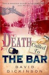 Death Called to the Bar - David Dickinson