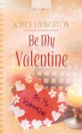 Be My Valentine (Truly Yours Digital Editions) - Joyce Livingston