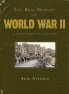 The Real History of World War II: A New Look at the Past - Alan Axelrod