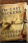Last Dickens, The: A Novel - Matthew Pearl