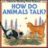 How Do Animals Talk - Susan Mayes, Colin King, Philip Hood, Angela Hargreaves, Claire Littlejohn