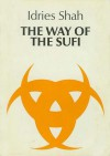 The Way of the Sufi - Idries Shah, Indries Shan