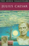 Julius Caesar (Arden Shakespeare) - T.S. Dorsch, William Shakespeare