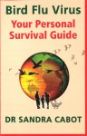 Bird Flu Virus: Your Personal Survival Guide - Sandra Cabot