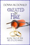 Created In Fire - Donna McDonald