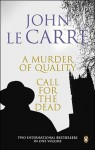 A Murder of Quality AND Call for the Dead - John le Carré