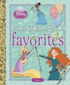 Disney Princess Little Golden Book Favorites: Volume 3 (Disney Princess) - Tennant Redbank, Ben Smiley, Victoria Saxon, Lori Tyminski, Victoria Ying
