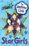 The Sleepover Club: Star Girls - Sue Mongredien