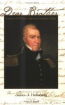 Dear Brother: Letters of William Clark to Jonathan Clark - William Clark, James J. Holmberg