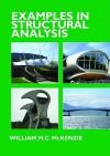 Examples in Structural Analysis - William M.C. McKenzie