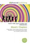 Blood+ Chapters - Frederic P. Miller, Agnes F. Vandome, John McBrewster