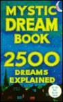 Mystic Dream Book: 2500 Dream Explained - Foulsham Books