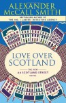 Love Over Scotland: A 44 Scotland Street Novel (3) - Alexander McCall Smith