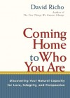 Coming Home to Who You Are: Discovering Your Natural Capacity for Love, Integrity, and Compassion - David Richo