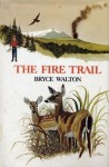 The Fire Trail - Bryce Walton