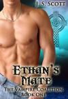Ethan's Mate (The Vampire Coalition #1) - J.S. Scott