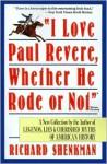 I Love Paul Revere, Whether He Rode or Not - Richard Shenkman