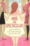 Mine Are Spectacular! - Janice Kaplan, Lynn Edelman Schnurnberger