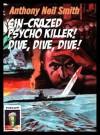 Sin-Crazed Psycho Killer! Dive, Dive, Dive! (POPCORN) - Anthony Neil Smith, Angelo Bussacchini