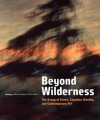 Beyond Wilderness: The Group of Seven, Canadian Identity, and Contemporary Art - John O'Brian, Peter White